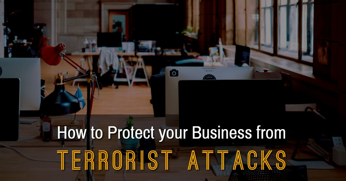 How to Protect your Business from Terrorist Attacks