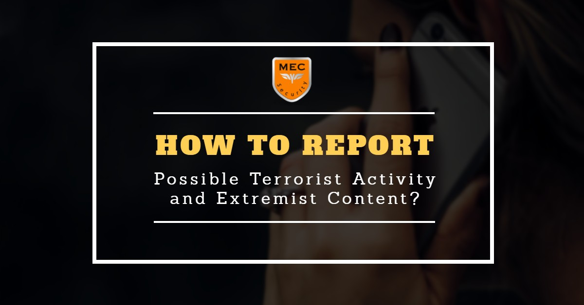 How Do I Report Possible Terrorist Activity and Extremist Content?