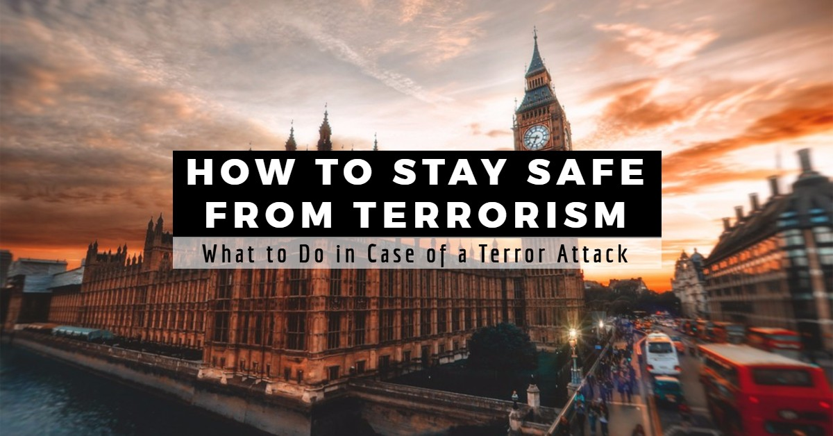 How to Stay Safe from Terrorism – What to Do in Case of a Terror Attack