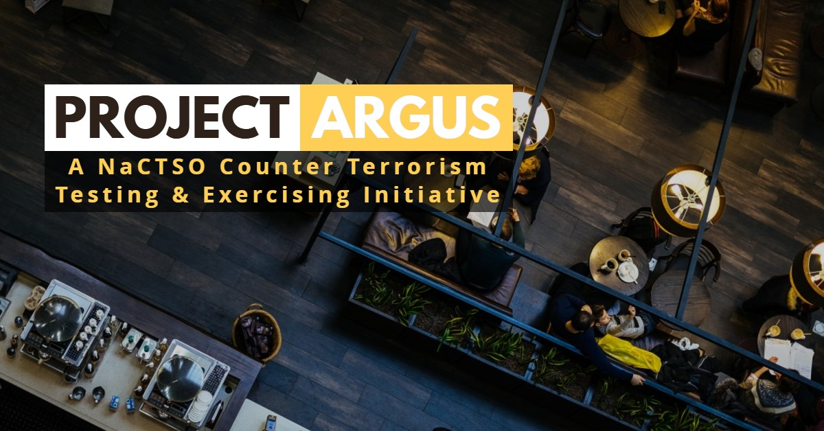 Project ARGUS: A NaCTSO Counter Terrorism Testing & Exercising Initiative