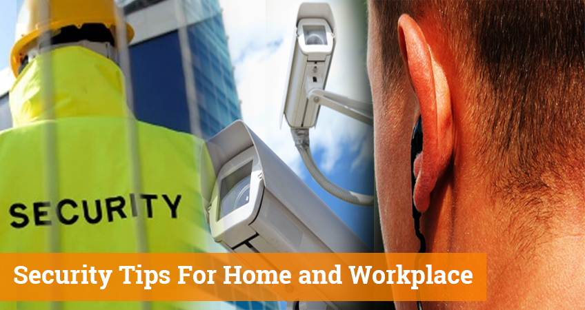 Security Tips For Home and Workplace