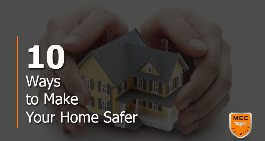 10 Ways To Make Your Home Safer